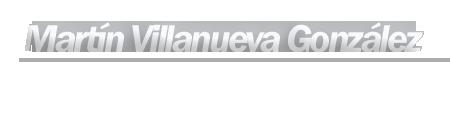 MARTIN VILLANUEVA GONZÁLEZ
